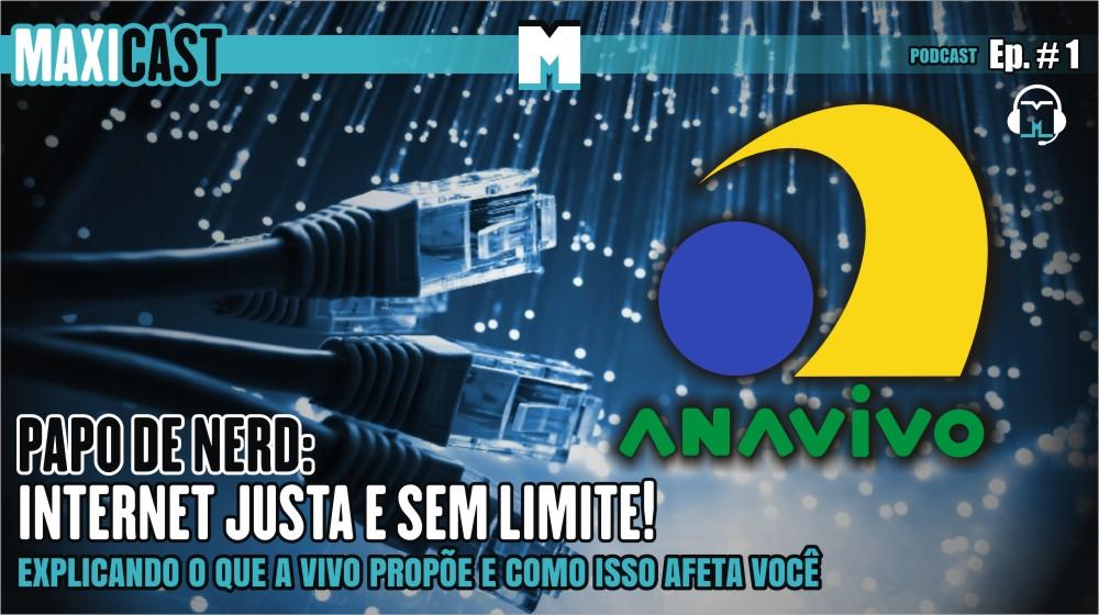 Podcast Maxiverso Maxicast Papo de Nerd #1: Internet Justa