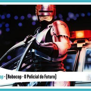 Splash7RobosRobocop-300x300 Top 7 robôs mais importantes da ficção II