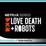 Top7 séries antológicas de ficção científica (e terror)