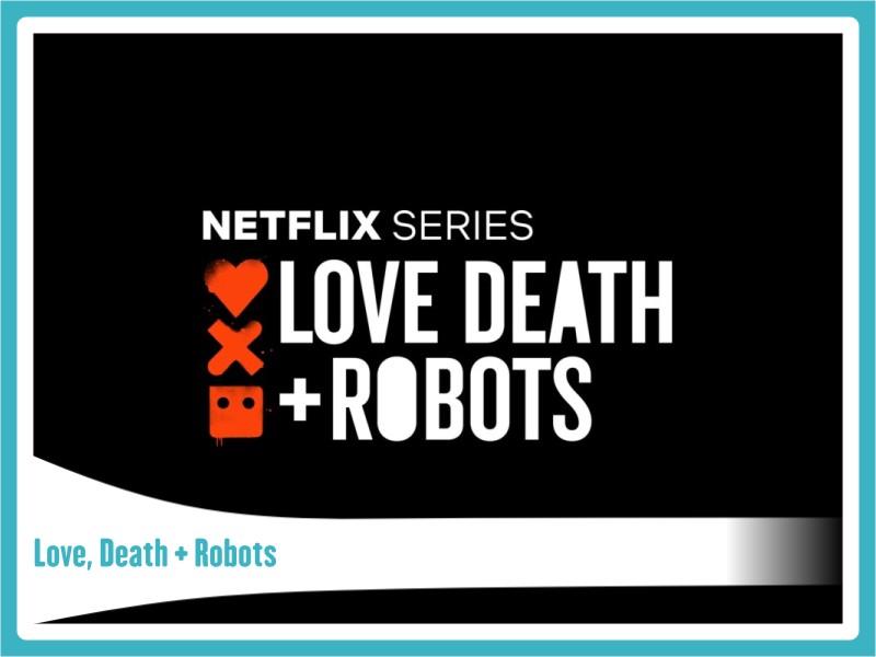 Splash7SeriesAntologicasSciFiLoveDeathRobots Top7 séries antológicas de ficção científica (e terror)