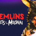 Sobre Gremlins 3 e Gremlins: Segredos de Mogwai