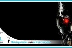 Top 7 robôs mais importantes da ficção II