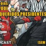 Lí esses dias: Deadpool – Meus Queridos Presidentes