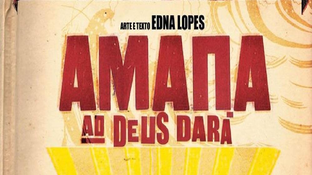 """Resenha: """"Amana Ao Deus Dará"""" e entrevista com Edna Lopes"""