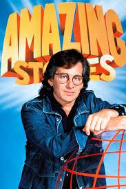 amazingspielberg Série: Amazing Stories (1985 - 1987)